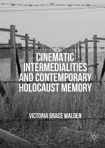 Cinematic Intermedialities and Contemporary Holocaust Memory