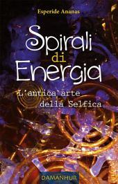 Spirali di Energia - L'antica arte della Selfica: L'antica arte della Selfica