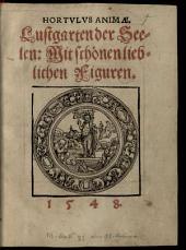 Hortvlvs animae: Mit schönen lieblichen Figuren : 1547
