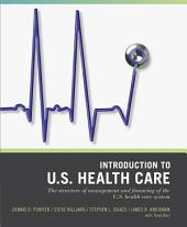 Wiley Pathways Introduction to U.S. Health Care, 1st Edition