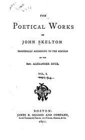 The Poetical Works of John Skelton: Volume 1