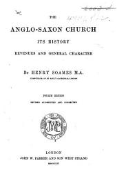 The Anglo-Saxon Church: its history, revenues and general character ... Third edition