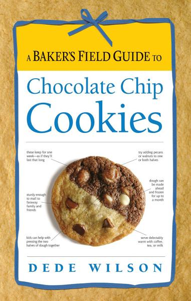 A Baker s Field Guide to Chocolate Chip Cookies PDF