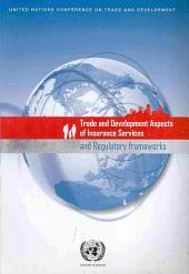 Trade and Development Aspects of Insurance Services and Regulatory Frameworks