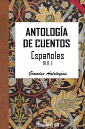 ANTOLOGÍA DE CUENTOS ESPAÑOLES: VOL. 1
