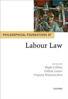 Philosophical Foundations of Labour Law PDF