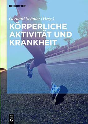 K  rperliche Aktivit  t und Krankheit PDF