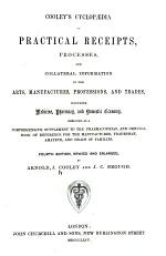 Cooley's Cyclopaedia of Practical Receipts, Processes