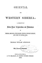 Oriental and western Siberia: a narrative of seven years' explorations and adventures...