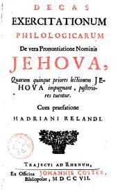 Decas exercitationum philologicarum de vera pronuntiatione nominis Jehova