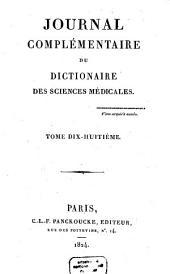 Journal complémentaire du dictionaire des sciences médicales: Volume18