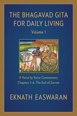 The Bhagavad Gita for Daily Living  Volume 1
