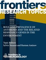 Role and prevalence of antibiosis and the related resistance genes in the environment PDF