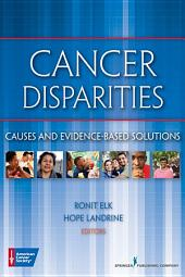 Cancer Disparities: Causes and Evidence-Based Solutions