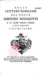 Delle Lettere familiari del conte Lorenzo Magalotti e di altri insigni nomini a lui scritte...
