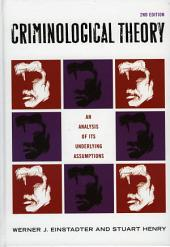 Criminological Theory: An Analysis of its Underlying Assumptions, Edition 2