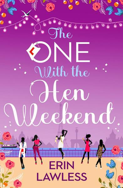 Download The One with the Hen Weekend  Bridesmaids  Book 3  Book