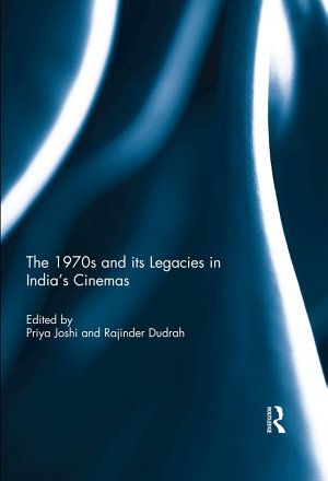 The 1970s and its Legacies in India s Cinemas PDF