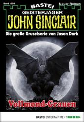 John Sinclair - Folge 1850: Vollmond-Grauen