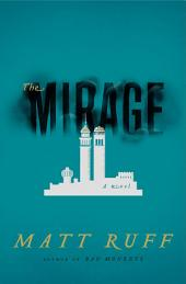 The Mirage: A Novel