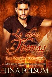 Le Choix de Thomas: Les Vampires Scanguards - Tome 8