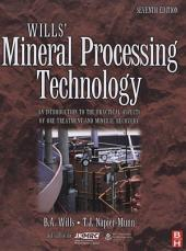 Wills' Mineral Processing Technology: An Introduction to the Practical Aspects of Ore Treatment and Mineral Recovery, Edition 7