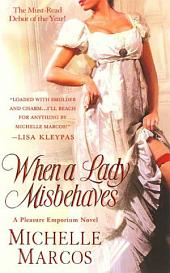 When A Lady Misbehaves: A Pleasure Emporium Novel