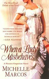 When A Lady Misbehaves: A Pleasure Emporium Novel