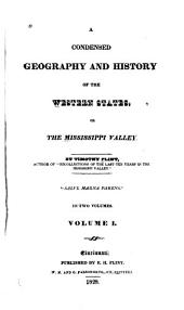 A Condensed Geography and History of the Western States, Or the Mississippi Valley: Volume 1