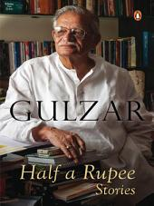 Half a Rupee: Stories