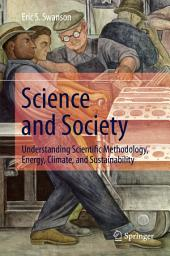 Science and Society: Understanding Scientific Methodology, Energy, Climate, and Sustainability