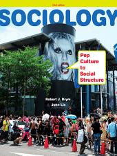 Sociology: Pop Culture to Social Structure: Edition 3