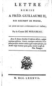 Lettre remise a Frederic-Guillaume II Roi regnant de Prusse le jour de son avenement au trone