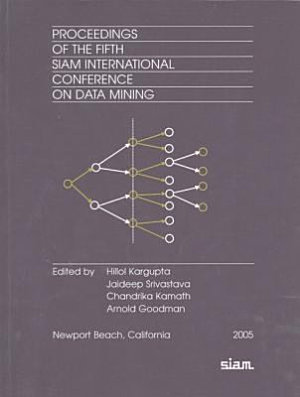 Proceedings of the Fifth SIAM International Conference on Data Mining