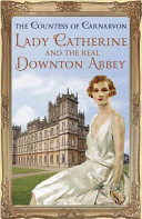 Lady Catherine and the Real Downton Abbey PDF
