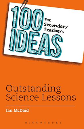 100 Ideas for Secondary Teachers  Outstanding Science Lessons PDF