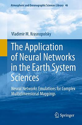 The Application of Neural Networks in the Earth System Sciences PDF