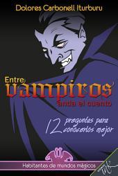 Entre vampiros anda el cuento: 12 preguntas para conocerlos mejor