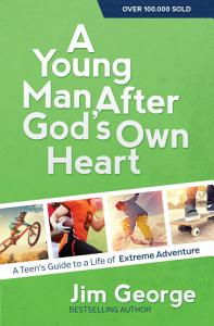 A Young Man After God s Own Heart Book