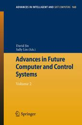 Advances in Future Computer and Control Systems: Volume 2