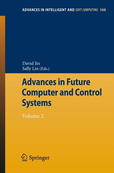 Advances in Future Computer and Control Systems PDF