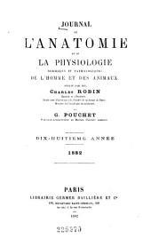 Journal de l'anatomie et de la physiologie normales et pathologiques de l'homme et des animaux: Volume18