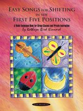 Easy Songs for Shifting in the First Five Positions: A Violin Technique Book for Group Classes and Private Instruction