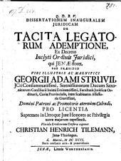 De tacita legatorum ademptione; respondente Christiano Henrico Tilemann