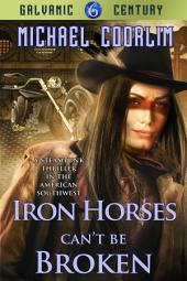 Iron Horses Can't Be Broken