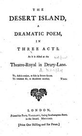The desert island: a dramatic poem, in three acts. As it is acted at the Theatre-Royal in Drury-Lane