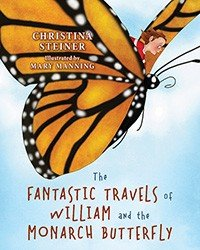 The Fantastic Travels of William and the Monarch Butterfly PDF