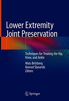 Lower Extremity Joint Preservation
