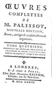 Œuvres complettes de M. Palissot: Contenant les mémoires pour servir à l'histoire de notre littérature, depuis François Ier jusqu'à nos jours