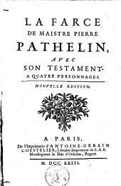 La farce de maistre Pierre Pathelin,: avec son testament a quatre personnages
